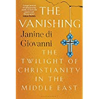 The Vanishing: The Twilight of Christianity in the Middle East