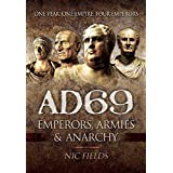 AD69: Emperors, Armies and Anarchy by Nic Fields (9-Jun-2014) Hardcover