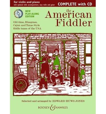 [(The American Fiddler: Old-time, Bluegrass, Cajun and Texas Style Fiddle Tunes of the USA)] [Author: Edward Huws Jones] published on (October, 2012) (Cajun Fiddle Tune Book)
