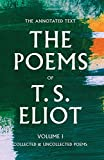 The Poems of T. S. Eliot: Collected and Uncollected Poems (Volume 1)