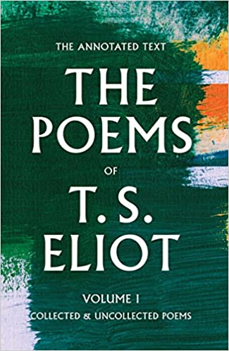 The Poems Of T S Eliot Volume 1 Collected And