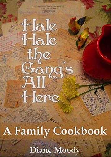Hale Hale the Gang's All Here - A Family Cookbook (Best Soup For Potluck)