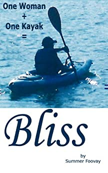 One Woman + One Kayak = Bliss by [Foovay, Summer]