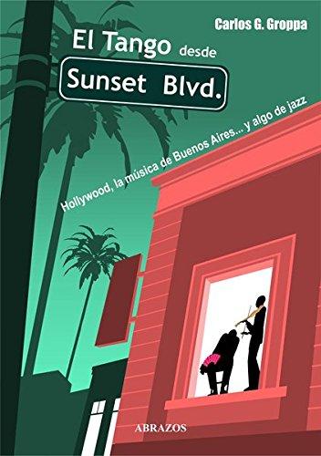 El Tango desde Sunset Blvd. Hollywood, la música de Buenos Aires... y algo de - Hollywood Blvd Los Angeles