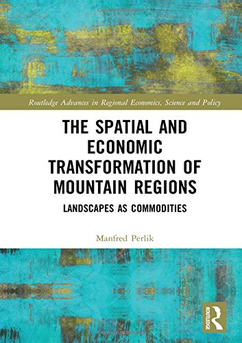 The Spatial And Economic Transformation Of Mountain Regions Landscapes As Commodities Routledge Advances In Regional Economics Science And Policy Amazon Co Uk Perlik Manfred 9781138784086 Books Zobacz 7 odpowiedzi na pytanie: amazon co uk