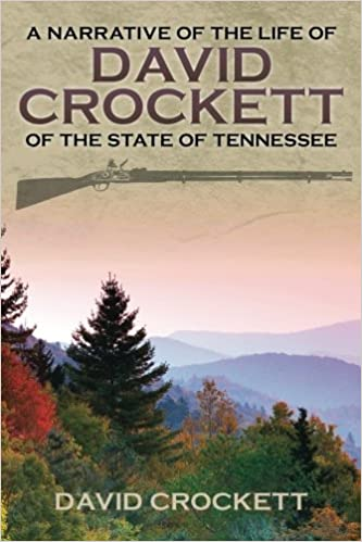 A Narrative Of The Life Of David Crockett Of The State Of Tennessee