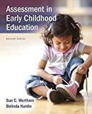 Assessment in Early Childhood Education, Enhanced Pearson EText with Loose-Leaf Version -- Access Card Package, Wortham, Sue C. and Hardin, Belinda J., 0134130588