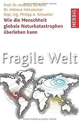 Fragile Welt: Wie die Menschheit globale Naturkatastrophen überleben kann