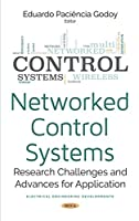Networked Control Systems: Research Challenges and Advances for Application Front Cover