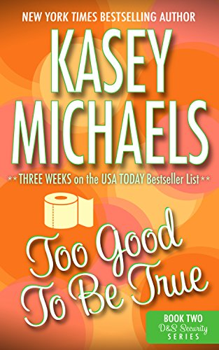 (Too Good To Be True (A Contemporary Romance) (D&S Security Series Book 2))
