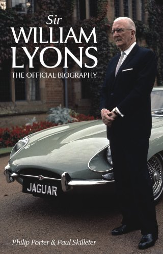 Sir William Lyons: The Official Biography: Porter, Philip, Skilleter, Paul:  9780857331069: Amazon.com: Books