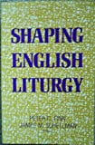 Shaping English Liturgy, , 0912405724