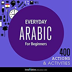 Everyday Arabic for Beginners - 400 Actions & Activities