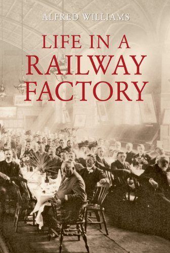 Life in a Railway Factory - Factory Railway