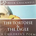 The Tortoise & The Eagle: A Children's Poem: Cracknell's Crazy Creatures, Book 1 | Nick Cracknell