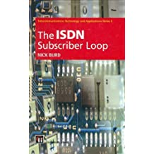 ISDN Subscriber Loop (Telecommunications Technology & Applications Series) by N.C. Burd (1997-04-30)