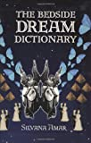 The Bedside Dream Dictionary, Silvana Amar, 1602391386