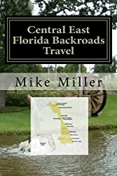 Central East Florida Backroads Travel: Day Trips Off The Beaten Path