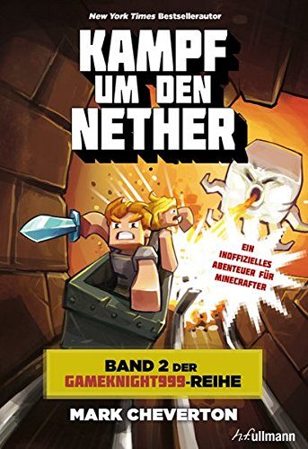 Kampf um den Nether: Band 2 der Gameknight999-Serie