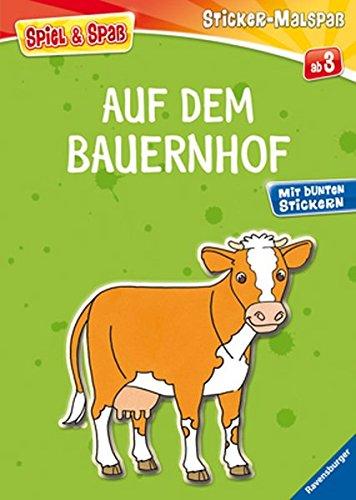 Auf dem Bauernhof (Spiel & Spaß - Sticker-Malspaß)