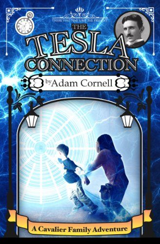 The Tesla Connection (Cavalier Family Adventures) by [Cornell, Adam]