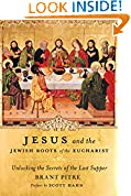 #4: Jesus and the Jewish Roots of the Eucharist: Unlocking the Secrets of the Last Supper