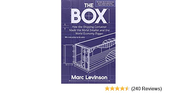 The box how the shipping container made the world smaller and the the box how the shipping container made the world smaller and the world economy bigger marc levinson 9780691136400 amazon books fandeluxe Image collections