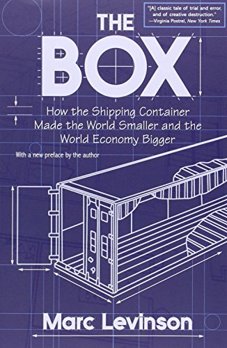 The Box: How the Shipping Container Made the World Smaller and the World Economy Bigger: Marc Levinson: 9780691136400: Amazon.com: Books