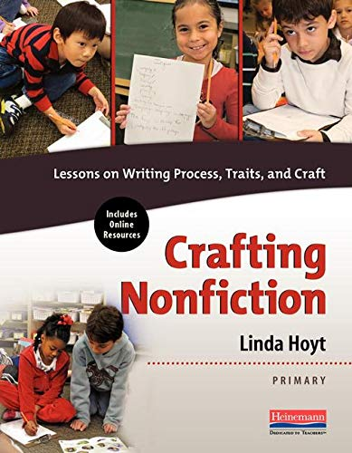 Crafting Nonfiction Primary: Lessons on Writing Process, Traits, and Craft (Explorations in Nonfiction Writing) ()