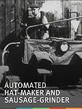 grinder alice - Automated Hat-Maker and Sausage-Grinder