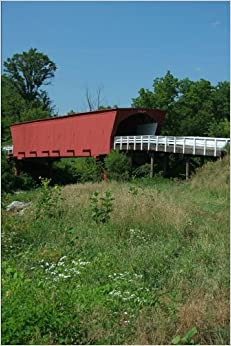 Book Roseman Bridge in Madison County Iowa Journal: 150 page lined notebook/diary