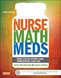 img - for The Nurse, The Math, The Meds: Drug Calculations Using Dimensional Analysis, 3e book / textbook / text book
