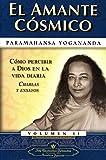El Amante Cosmico (The Divine Romance) (Spanish Version) (Como Percibir A Dios en la Vida Diaria Charlas y Ensayos) (Spanish Edition)