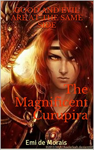 The Magnificent Curupira: Good and Evil are at the same side (English Edition)