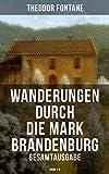 Wanderungen durch die Mark Brandenburg - Gesamtausgabe: Band 1-5 (German Edition)