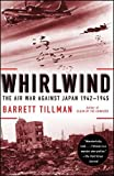 img - for Whirlwind: The Air War Against Japan, 1942-1945 book / textbook / text book
