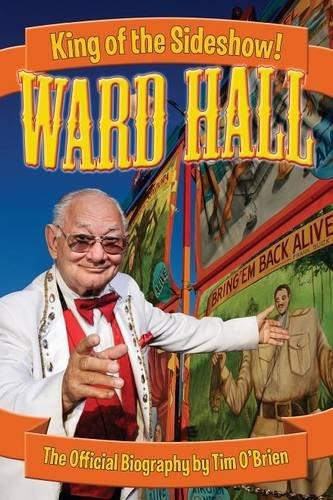 Ward Hall - King of the Sideshow!