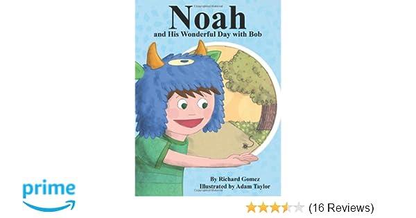 Noah, and His Wonderful Day with Bob: Richard Gomez, Adam ...