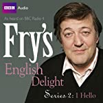 Fry's English Delight: Series 2 - Hello | Stephen Fry