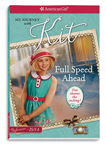 Full Speed Ahead: My Journey with Kit (American Girl: Beforever)