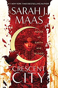 House of Earth and Blood (Crescent City Book 1) by [Maas, Sarah J.]