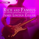 Rich and Famous: The Further Adventures of George Stable | James Lincoln Collier