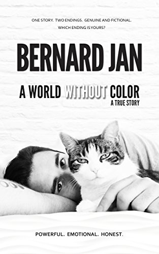 A World Without Color: A True Story Of the Last Three Days With My Cat