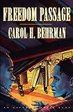 Freedom Passage, Carol H. Behrman, 1450773532