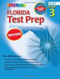 Florida Test Prep, Grade 3, Vincent Douglas and School Specialty Publishing Staff, 0769630138