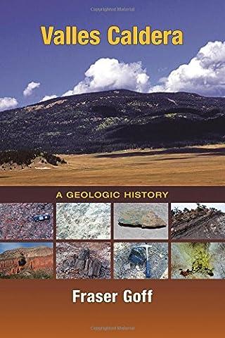 Valles Caldera: A Geologic History (Del Valle)