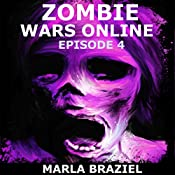 Zombie Wars Online: Episode 4 | Marla Braziel