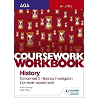 AQA A-level History Coursework Workbook: Component 3 Historical investigation (non-exam assessment) (Aqa a Level History Workbook)