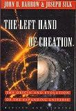 The Left Hand of Creation, John D. Barrow and Joseph Silk, 0195086767