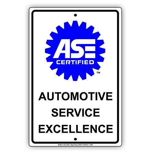 Ase Certified Automotive Service Excellence With Graphic Auto Repair Mechanic Alert Attention Caution Warning Notice Aluminum Metal Tin 12 X18  Sign Plate